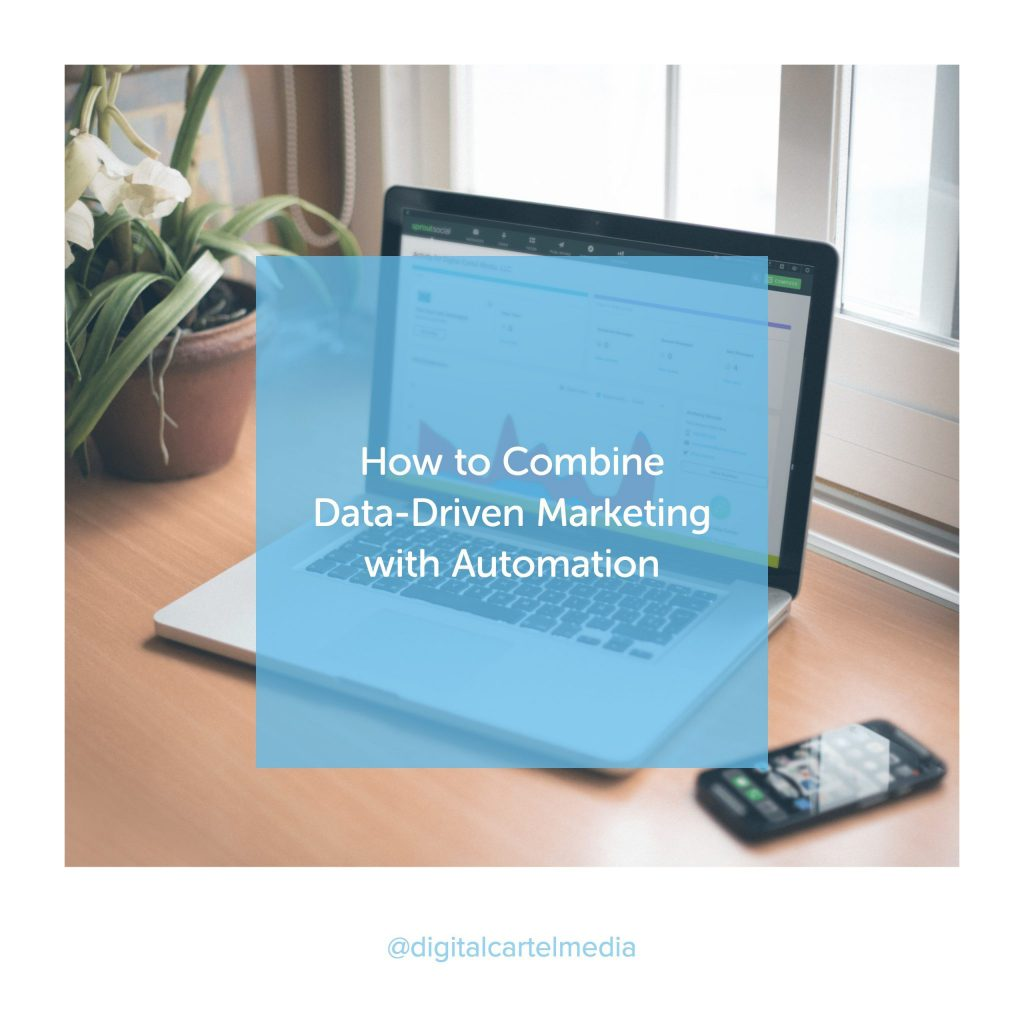 How to Combine Data-Driven Marketing with Automation