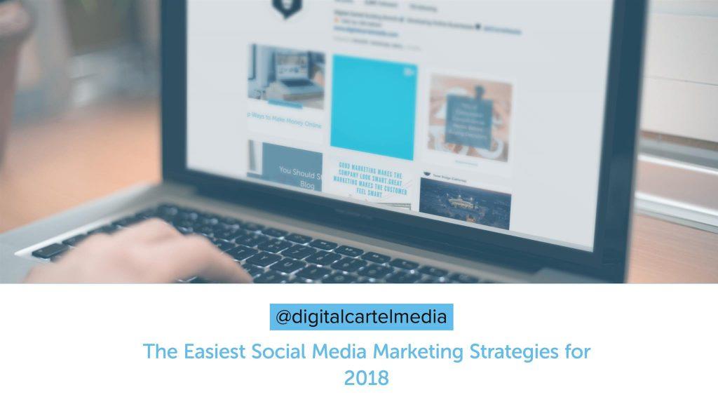 The Easiest Social Media Marketing Strategies for 2018