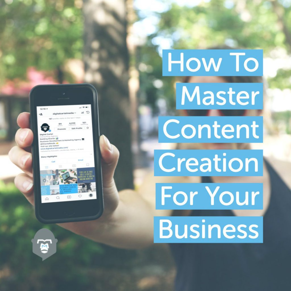 How To Master Content Creation For Your Business