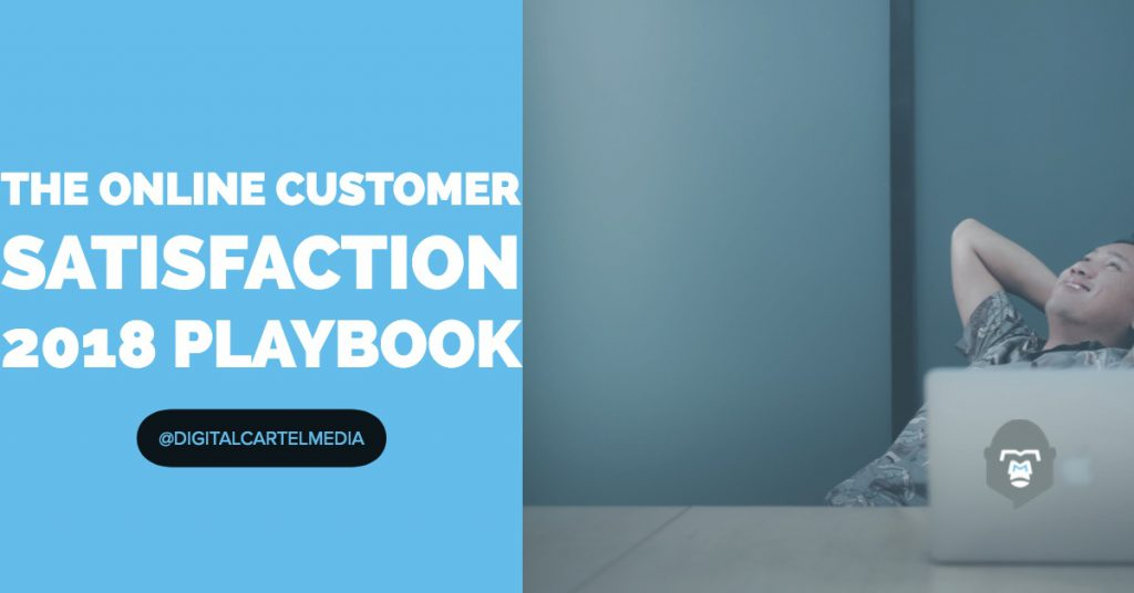 The online customer satisfaction 2018 playbook