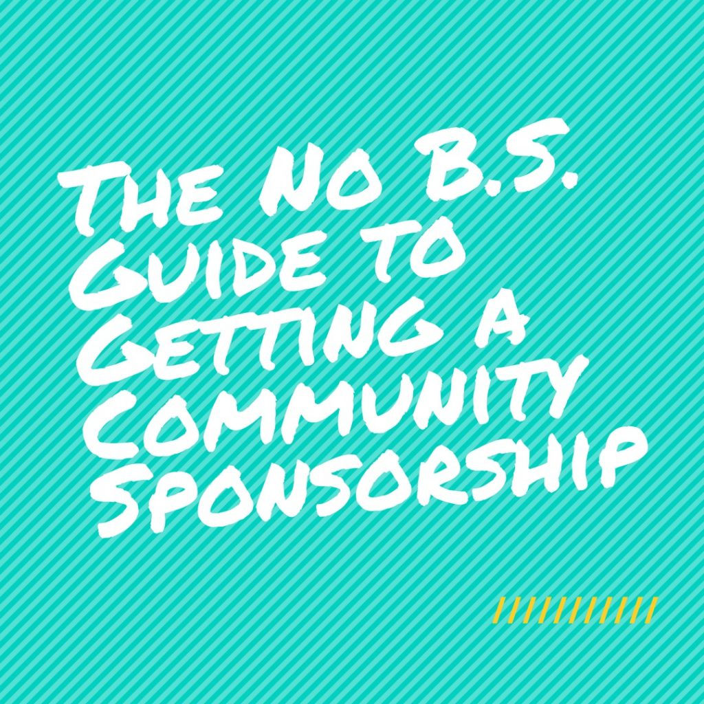 The No B.S. Guide to Getting a Community Sponsorship