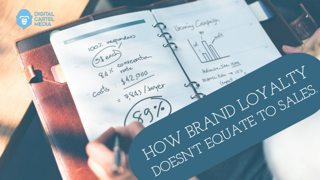 How Brand Loyalty Doesn't Equate to Sales