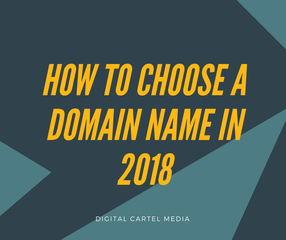 How to Choose a Domain Name in 2018