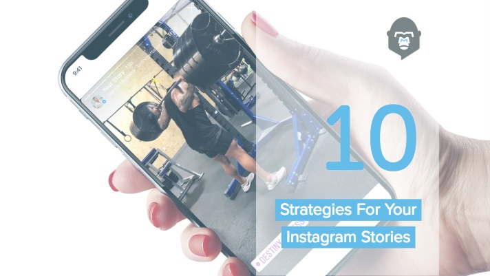 10 Strategies For Your Instagram Stories