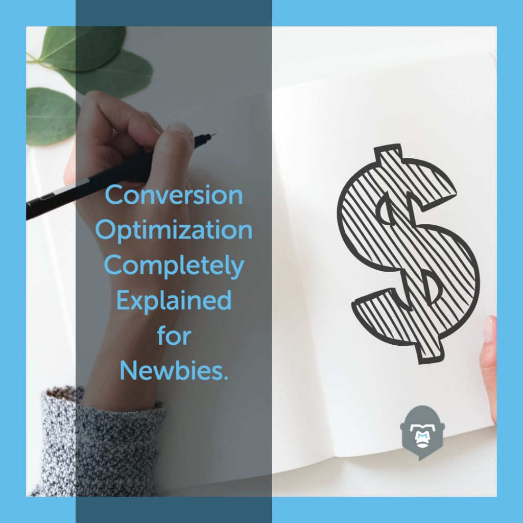 Conversion Optimization Completely Explained for Newbies