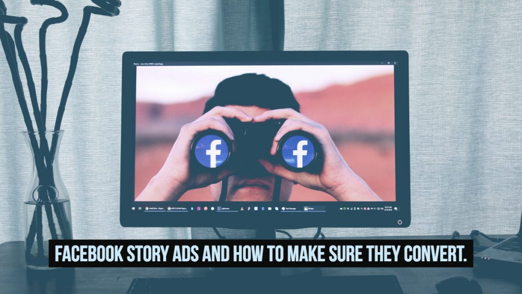 Facebook Story Ads and How to Make Sure They Convert