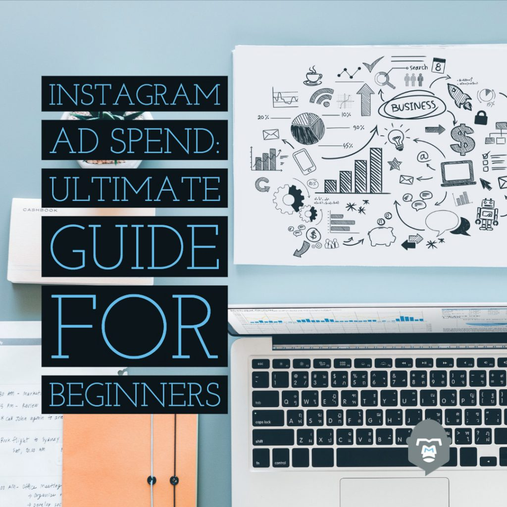 Instagram Ad Spend: Ultimate Guide For Beginners