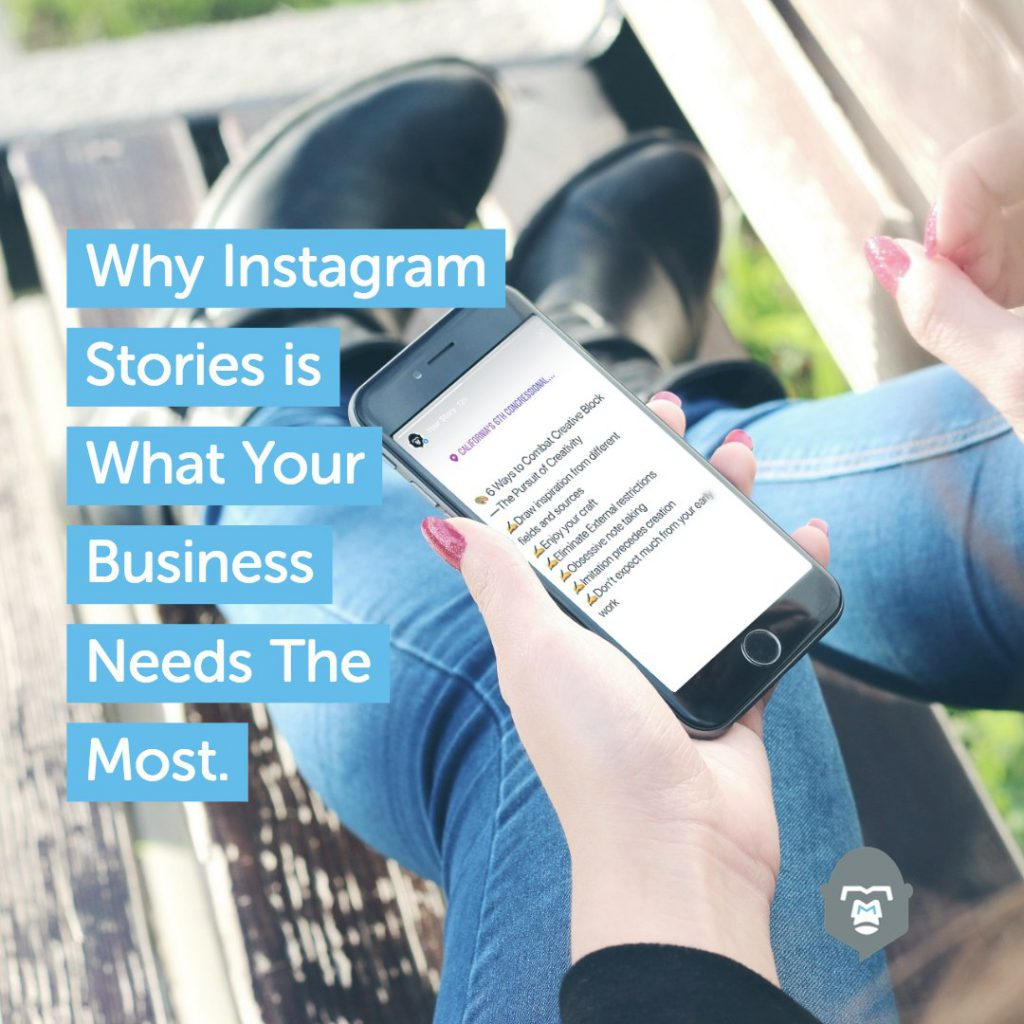 Why Instagram Stories is What Your Business Needs The Most.