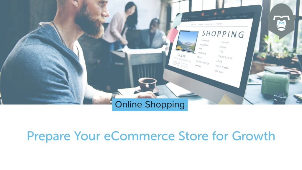 Online Shopping - Prepare Your eCommerce Store for Growth