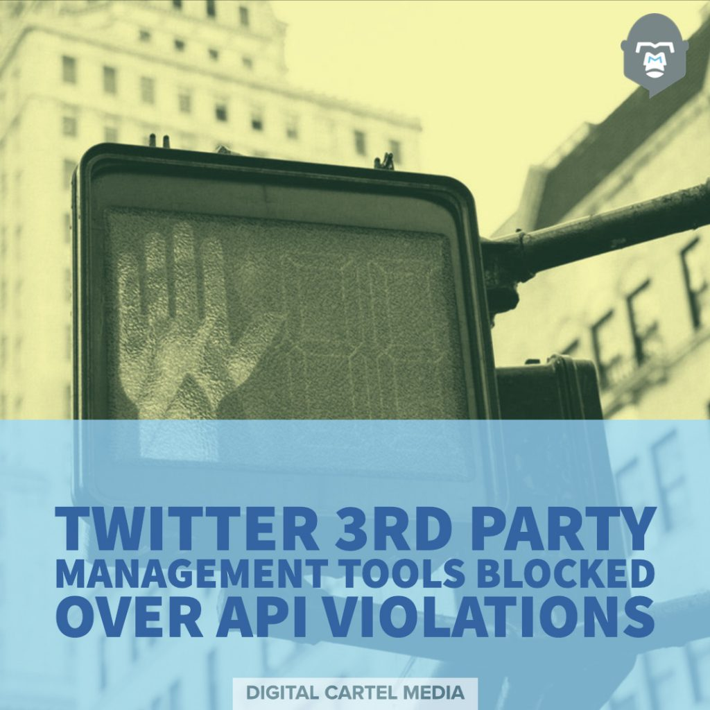 Twitter 3rd Party Management Tools Blocked Over API Violations