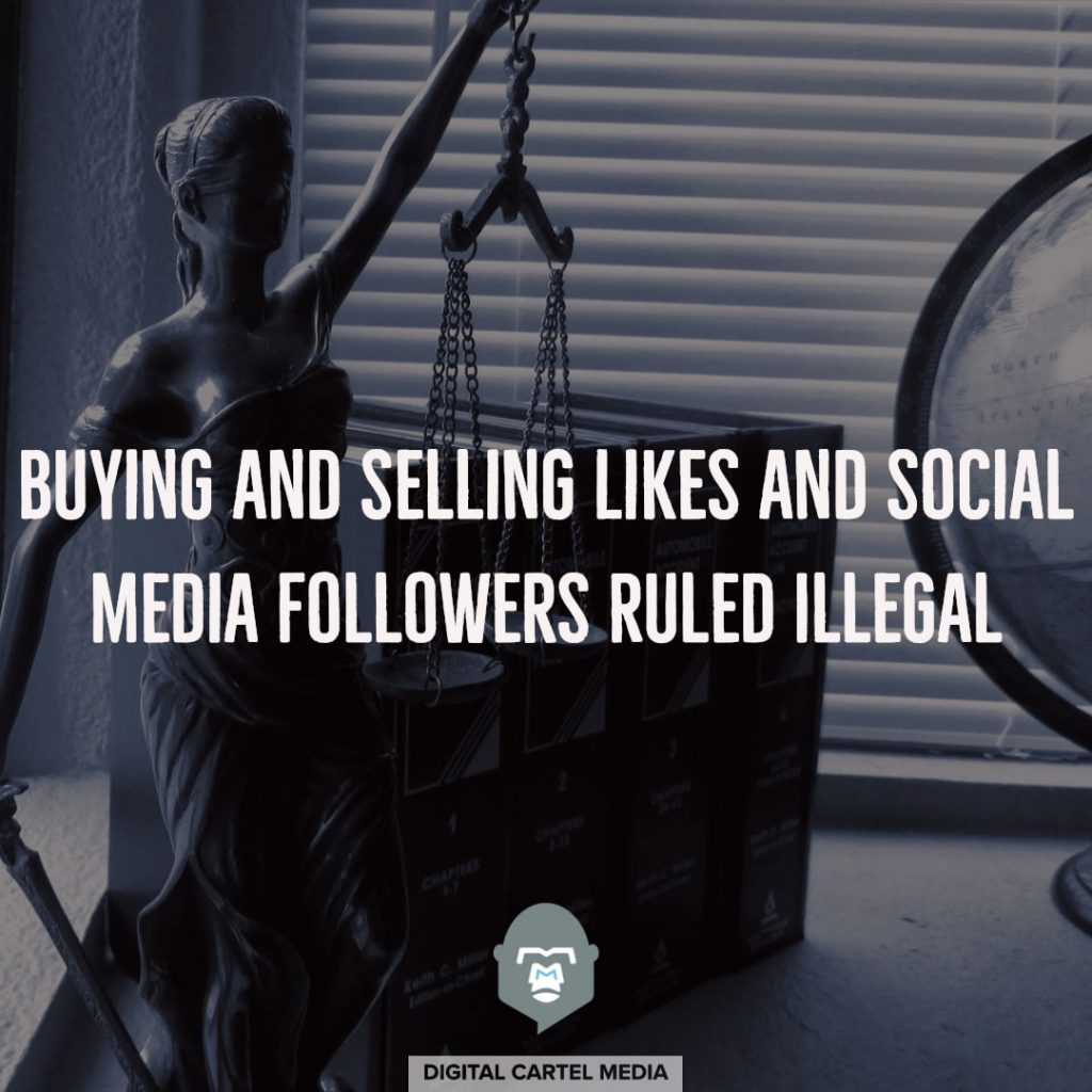 Buying and Selling Likes and Social Media Followers Ruled Illegal